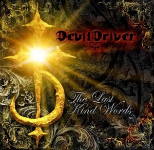 DevilDriver / The Last Kind Words
