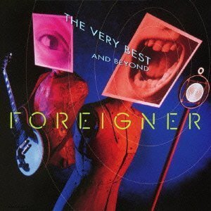 Foreigner / The Very Best...And Beyond