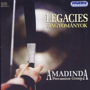 Amadinda Percussion Group / Legacies - Hagyomanyok