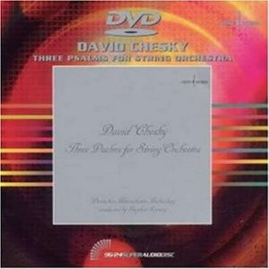 David Chesky / Three Psalms for String Orchestra [DVD-AUDIO]