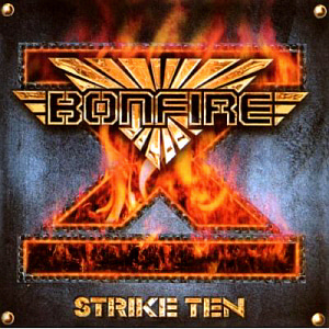 Bonfire / Strike Ten