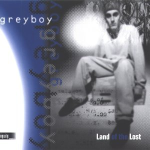 Greyboy / Land Of The Lost