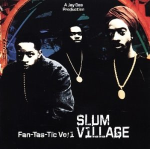 Slum Village / Fan-Tas-Tic Vol. 1