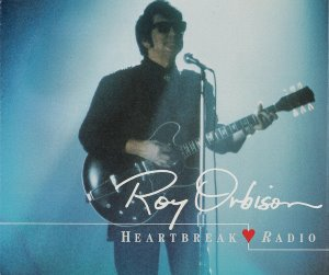 Roy Orbison ‎/ Heartbreak Radio (SINGLE)