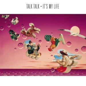 Talk Talk / It's My Life
