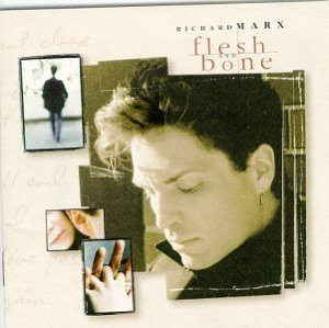Richard Marx / Flesh And Bone