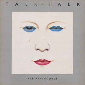 Talk Talk / The Party's Over