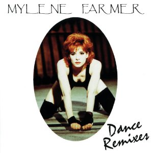 Mylene Farmer / Dance Remixes