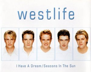 Westlife / I Have A Dream / Seasons In The Sun (SINGLE)