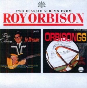 Roy Orbison / In Dreams + Orbisongs