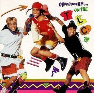 TLC / Ooooooohhh..On The TLC Tip