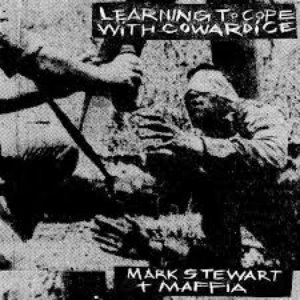 Mark Stewart + Maffia ‎/ Learning To Cope With Cowardice