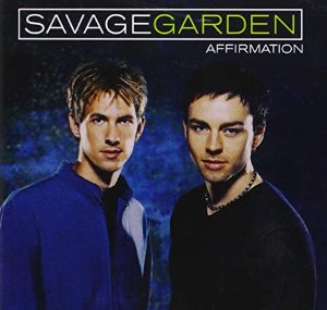 Savage Garden / Affirmation