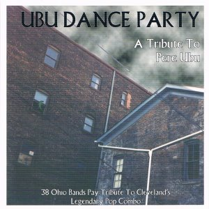V.A. / Ubu Dance Party: A Tribute To Pere Ubu (2CD)