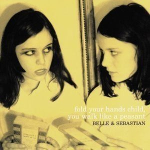 Belle & Sebastian / Fold Your Hands Child, You Walk Like A Peasant (미개봉)