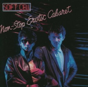 Soft Cell / Non-Stop Erotic Cabaret