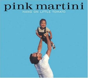 Pink Martini / Hang On Little Tomato (DIGI-PAK)