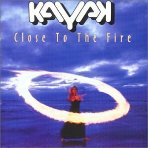 Kayak / Close To The Fire (미개봉)
