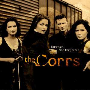 The Corrs / Forgiven, Not Forgotten (미개봉)