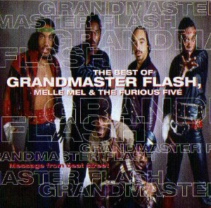 Grandmaster Flash, Melle Mel & The Furious Five / The Best Of Grandmaster Flash, Melle Mel & The Furious Five (Message From Beat Street)