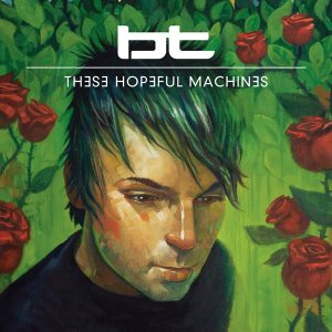 BT ‎/ These Hopeful Machines (미개봉)