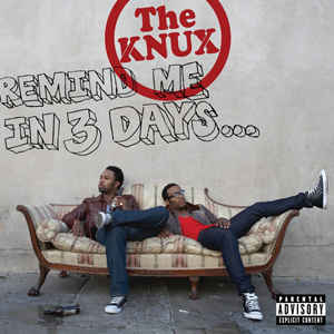 The Knux / Remind Me In 3 Days...