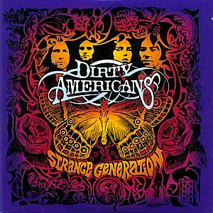 Dirty Americans / Strange Generation (미개봉)