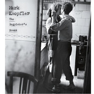 Mark Knopfler / The Ragpickers Dream
