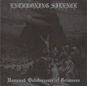 Enthroning Silence / Unnamed Quintessence Of Grimness