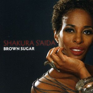 Shakura S'Aida / Brown Sugar
