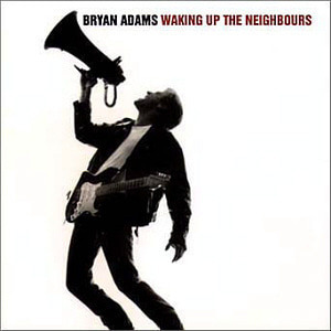 Bryan Adams / Waking Up The Neighbours