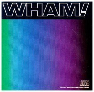 Wham! / Music From the Edge of Heaven