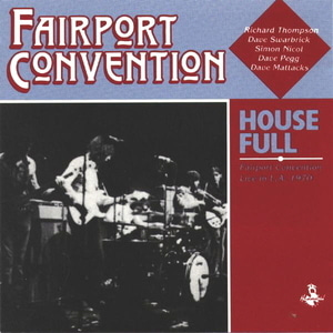 Fairport Convention / House Full