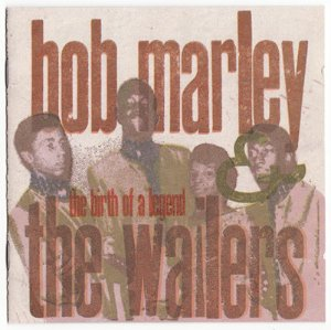 Bob Marley & The Wailers / The Birth Of A Legend (1963-66)