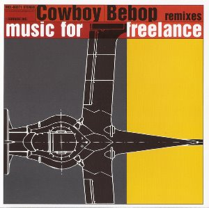 O.S.T. / Cowboy Bebop: Remixes - Music For Freelance (미개봉)