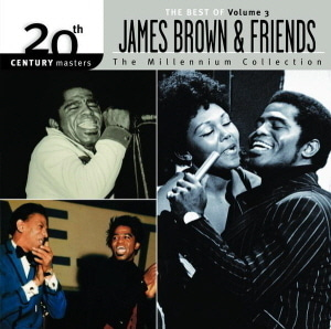 James Brown & Friends / Millennium Collection - 20th Century Masters, Vol. 3 (미개봉)