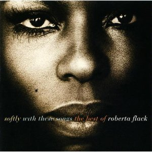 Roberta Flack / Softly With These Songs: The Best Of Roberta Flack