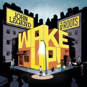John Legend & The Roots / Wake Up!