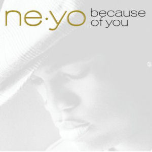 Ne-Yo / Because Of You