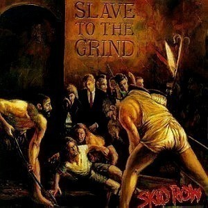 Skid Row / Slave To The Grind