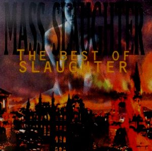 Slaughter / Mass Slaughter: The Best of Slaughter