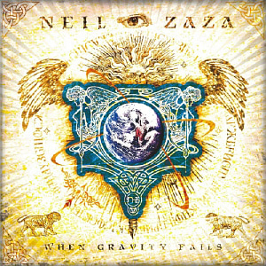 Neil Zaza / When Gravity Fails