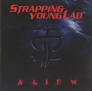 Strapping Young Lad / Alien