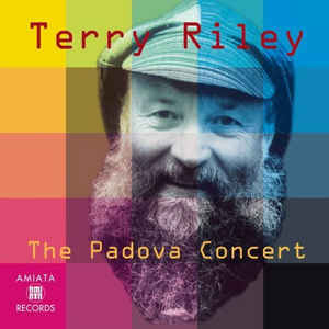 Terry Riley / The Padova Concert