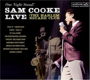 Sam Cooke / One Night Stand: Sam Cooke Live At The Harlem Square Club, 1963 (DIGI-PAK)