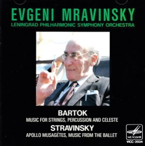 Evgeni Mravinsky / Bartok: Music For Strings, Percussion And Celeste; Stravinsky: Apollo Musagetes, Music From The Ballet