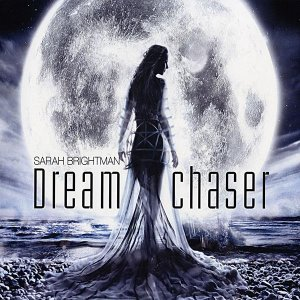Sarah Brightman / Dreamchaser