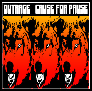Outrage / Cause For Pause (미개봉)