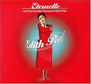 Edith Piaf / Eternelle: Les Plus Grandes Chansons D'Edith Piaf (2CD)