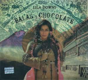 Lila Downs / Balas Y Chocolate (DIGI-PAK)
